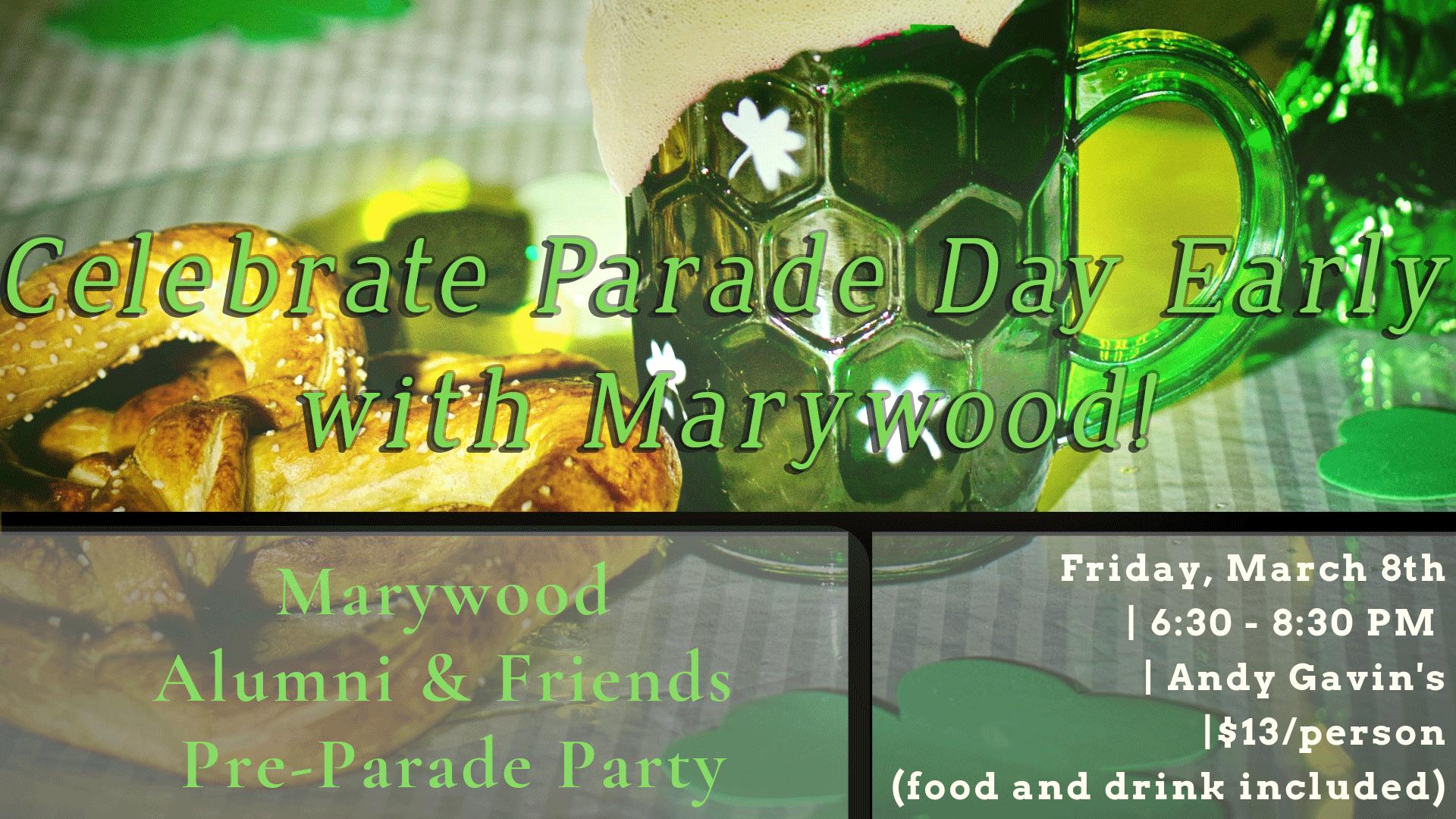 Marywood Alumni & Friends Pre-Parade Party - March 8th, 6:30-8:30 p.m.
