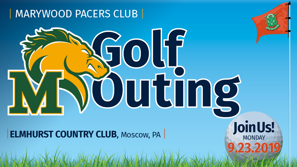 Marywood University - Pacers Club Golf Outing Monday, September 23rd, 2019
